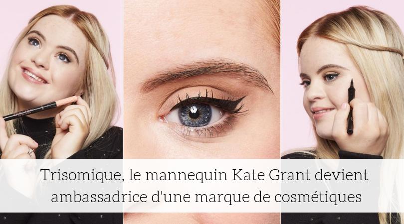 Trisomique, le mannequin Kate Grant devient ambassadrice d'une marque de cosmétiques 3