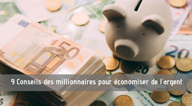 9 Conseils des millionnaires pour économiser de l'argent 12