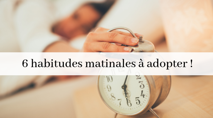 6 Habitudes Matinales à Adopter! • Rouge Framboise
