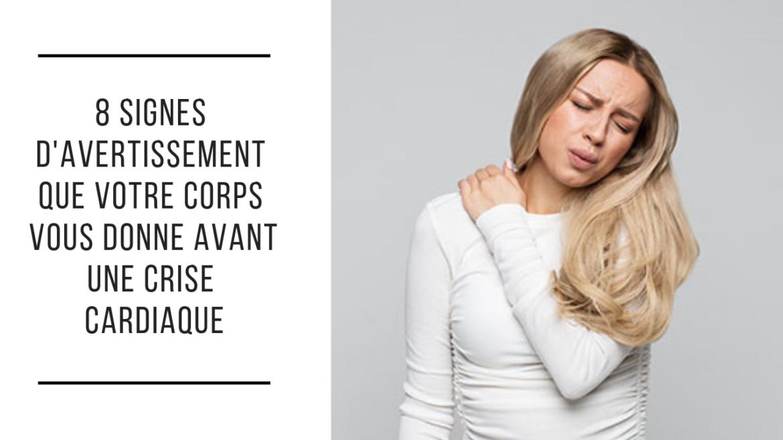 8 signes d'avertissement que votre corps vous donne avant une crise cardiaque 25