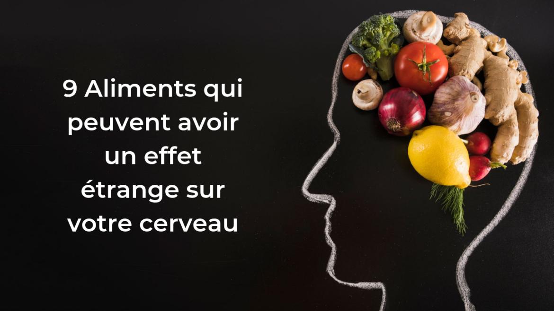 9 Aliments qui peuvent avoir un effet étrange sur votre cerveau 14